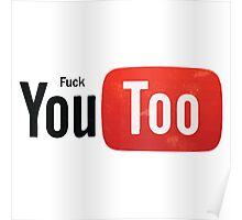 Funny Youtube Logo Spoof - Fuck You Too Poster