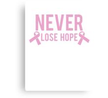 Never Lose Hope Canvas Print