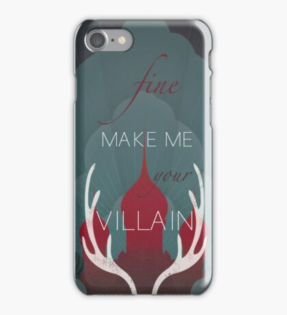 Fine, Make Me Your Villain iPhone Case/Skin