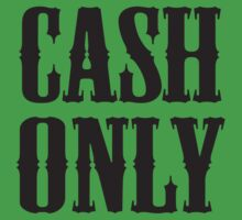 Cash Only by DesignFactoryD