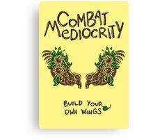 Combat Mediocrity Canvas Print