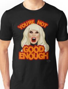 "Katya Zamolodchikova ""You're Not Good Enough"" Unisex T-Shirt"