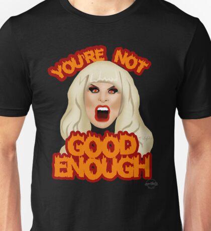 "Katya Zamolodchikova ""You're Not Good Enough"" Unisex T-Shirt"
