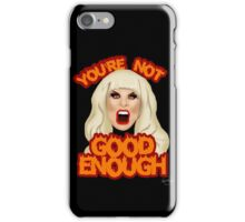 "Katya Zamolodchikova ""You're Not Good Enough"" iPhone Case/Skin"