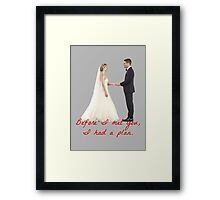 Olicity Wedding - Before I Met You, I Had A Plan Framed Print
