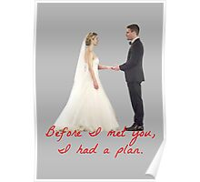 Olicity Wedding - Before I Met You, I Had A Plan Poster