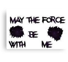 May the force be with me Canvas Print