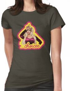 Tatianna Choices - Rupaul's Drag Race All Stars 2  Womens Fitted T-Shirt