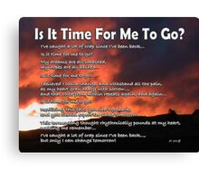 Is It Time For Me To Go? Canvas Print