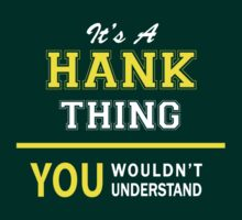 It's A HANK thing, you wouldn't understand !! by satro