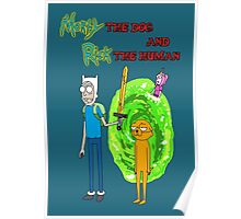 Morty the dog and Rick the human Poster