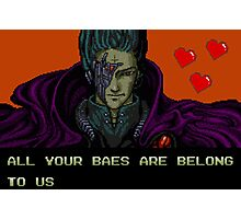 All Your Baes Are Belong To Us Photographic Print