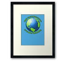 Keep the earth clean, it's not uranus Framed Print
