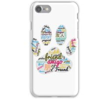 Dog Paw Friend Word In Many Languages iPhone Case/Skin
