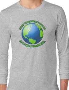 Keep the earth clean, it's not uranus Long Sleeve T-Shirt