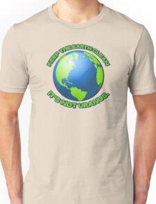 Keep the earth clean, it's not uranus Unisex T-Shirt