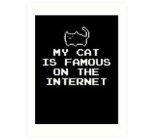 My Cat Is Famous On The Internet Art Print