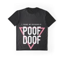 I found My Husband at Poof Doof  Graphic T-Shirt