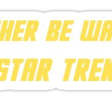 I'd Rather Be Watching Star Trek Sticker