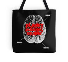 Planet Of The Pudding Brains Tote Bag