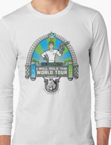 I Will Rule the World Tour Long Sleeve T-Shirt