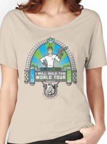 I Will Rule the World Tour Women's Relaxed Fit T-Shirt