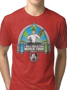 I Will Rule the World Tour Tri-blend T-Shirt