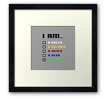 I am a Gamer Framed Print