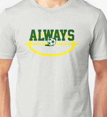 Always Soccer t-shirt for soccer fans Unisex T-Shirt