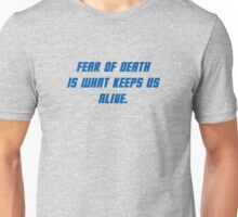 Fear Of Death Is What Keeps Us Alive Unisex T-Shirt