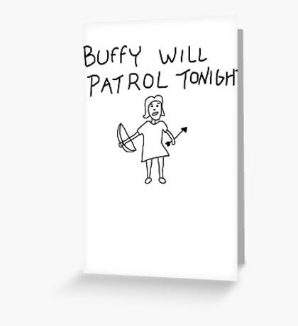 Buffy Will Patrol Tonight Greeting Card