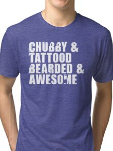 Chubby & Tattood Tri-blend T-Shirt