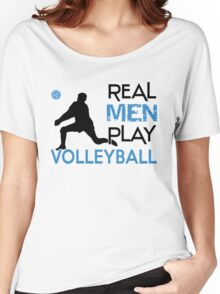 Real men play volleyball Women's Relaxed Fit T-Shirt
