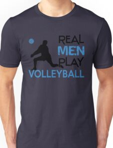 Real men play volleyball Unisex T-Shirt