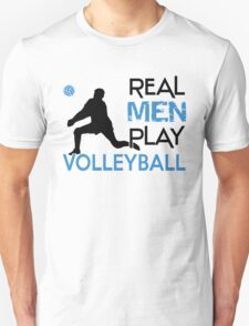 Real men play volleyball T-Shirt