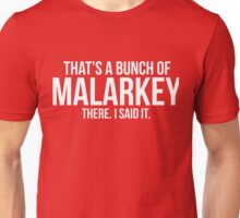 Malarkey Unisex T-Shirt