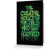 Graffiti Tag Typography! The Creative Adult is the Child Who Has Survived  Greeting Card