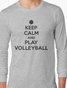 Keep calm and play volleyball Long Sleeve T-Shirt