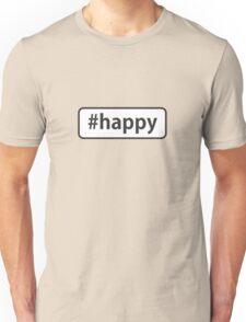 #happy Unisex T-Shirt