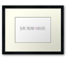 Girl Online / Zoella! Framed Print