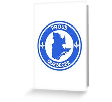 Proud Quebecer Greeting Card