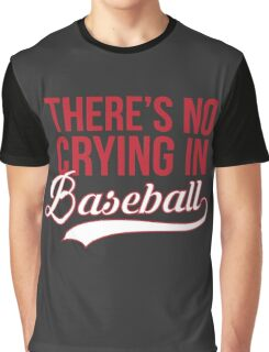 There's No Crying In Baseball Graphic T-Shirt