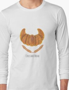 The Croissant Bread Long Sleeve T-Shirt