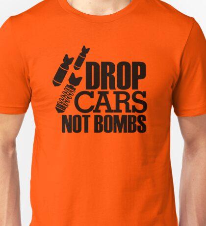 Drop Cars Not Bombs (6) Unisex T-Shirt