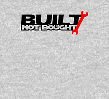 Built Not Bought (3) Unisex T-Shirt