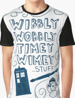 Wibbly Wobbly Timey Wimey Graphic T-Shirt