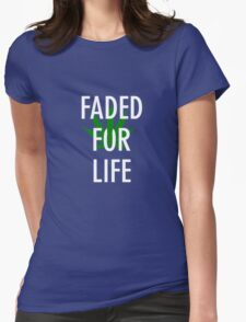 Faded For Life Tees  Womens Fitted T-Shirt