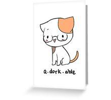 a.dork.able Greeting Card