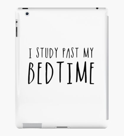 I Study Past My Bedtime (White) iPad Case/Skin