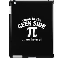 Come To The Geek Side ... We Have Pi iPad Case/Skin